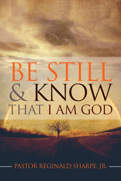 Be Still And Know That I Am God The House Of Hope Online