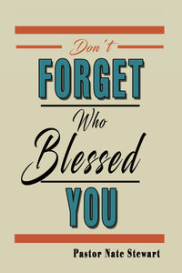 Don't Forget Who Blessed You