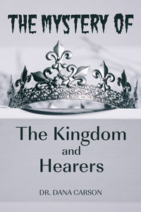 The Mystery of the Kingdom & Hearing