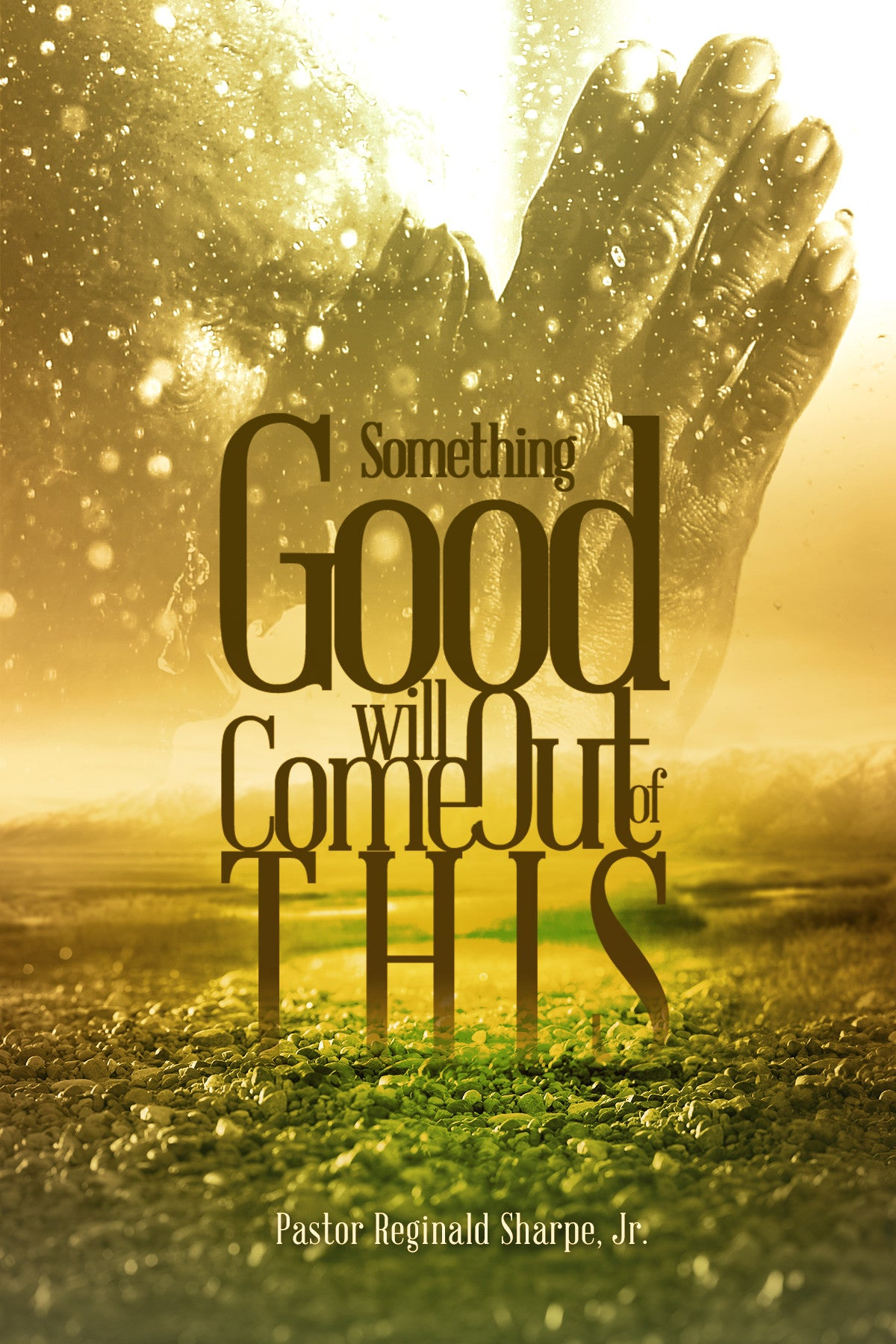 Something To Celebrate: Something Good Will Come Out Of This
