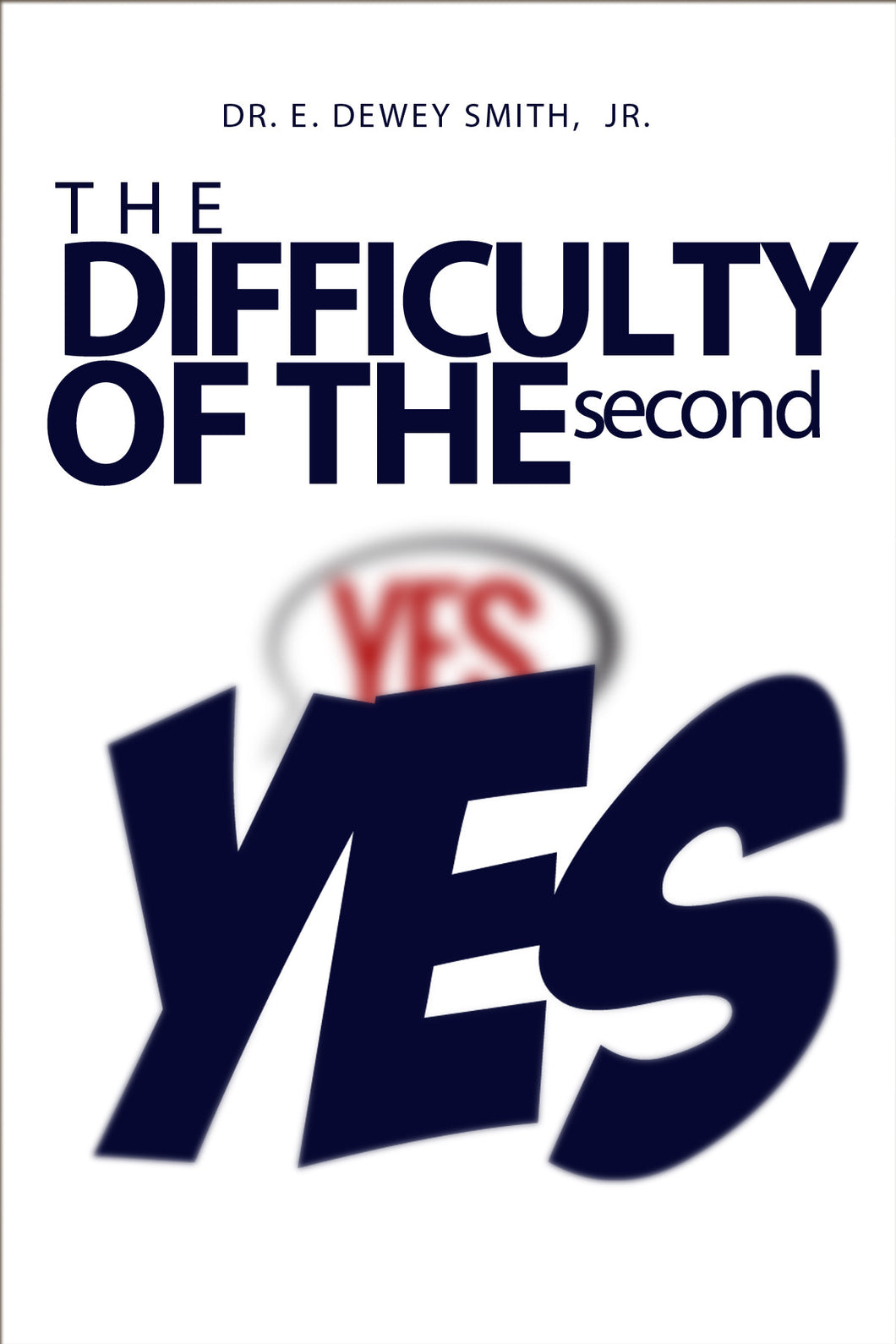 The Difficulty of the Second Yes