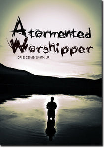 A Tormented Worshipper