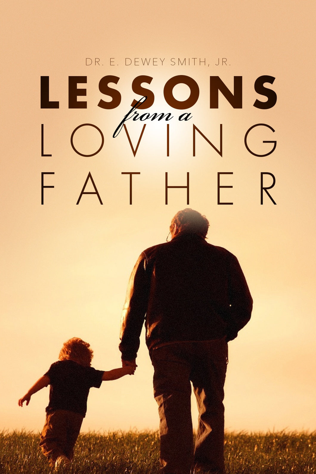 Lessons from a Loving Father