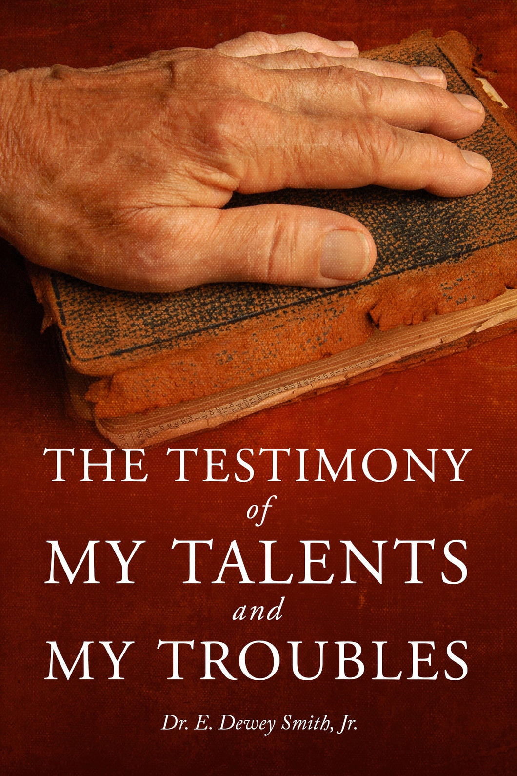 The Testimony of My Talents and My Troubles