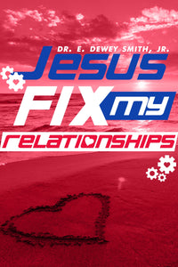Jesus Fix My Relationships