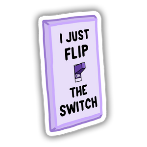 I Just Flip The Switch Sticker