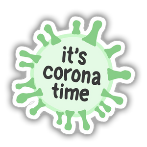 It's Corona Time Sticker