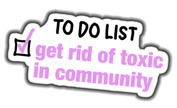Must Get Rid Of Toxic In Community Sticker