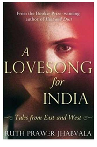 A Love song For India: Tales from East and West(B.P) By: Ruth Prawer Jhabvala