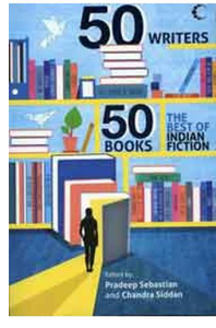 50 Writers 50 Books: The Best of Indian Fiction(B.P) - By: Chandra Siddan