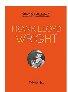 Frank Lloyd Wright - Meet the Architect (PB) By: Patricia Geis