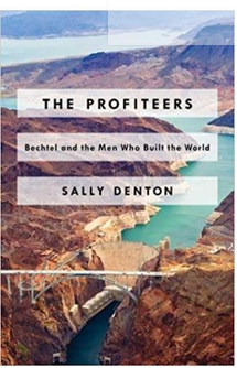 The Profiteers: Bechtel And The Men Who Built The World  (PB) By: Sally Denton