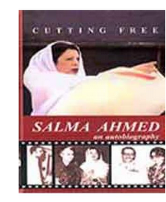 CUTTING FREE: SALMA AHMED AN AUTOBIOGRAPHY (PB)  By: Salma Ahmed