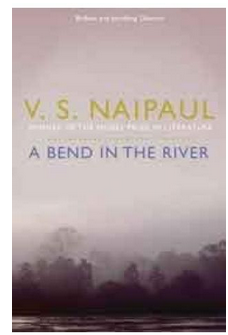 A Bend in the River(B.P) - By: V. S. Naipaul