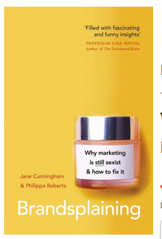 Brandsplaining: Why Marketing is (Still) Sexist and How to Fix It (PB) By: Jane Cunningham