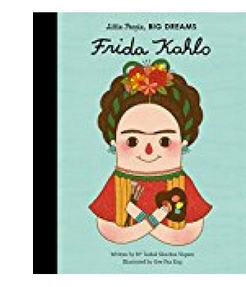 Little People, Big Dreams: Frida Kahlo (PB)By: Maria Isabel Sanchez Vegara