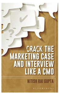 Crack the Marketing Case and Interview like a CMO  (PB) By: Nitish Rai Gupta