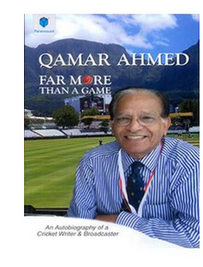 FAR MORE THAN A GAME: AN AUTOBIOGRAPHY OF A CRICKET WRITER & BROADCASTER (PB)  By: Qamar Ahmed