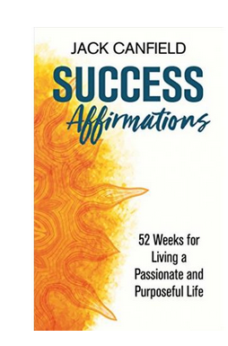 Success Affirmations: 52 Weeks for Living a Passionate and Purposeful Life (PB) By: Jack Canfield