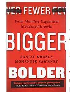 Fewer bigger bolder (PB)  By: Sanjay Khosla