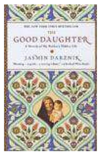 The Good DaughterA Memoir of My Mothers Hidden Life  (PB) By: Jasmin Darznik