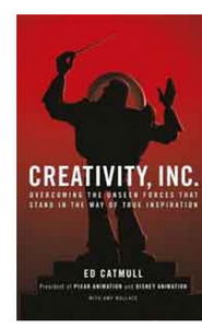 Creativity, Inc.: Overcoming the Unseen Forces That Stand in the Way of True Inspiration (PB) By: Ed Catmull