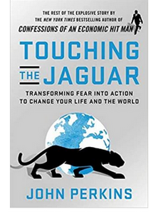 Touching the Jaguar: Transforming Fear into Action to Change Your Life and the World - Paperback By: John Perkins