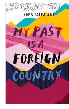 My Past Is a Foreign Country (PB) By: Zeba Talkhani