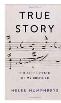 True Story On the Life and Death of My Brother  (PB) By: Helen Humphreys