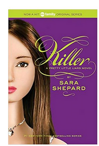 A Pretty Little Liars 6 Killer (PB)  By: Sara Shepard