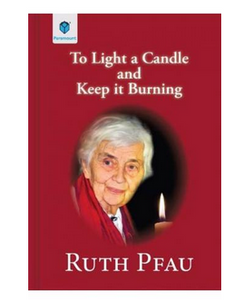 To Light A Candle And Keep It Burning (PB) By: Ruth Pfau