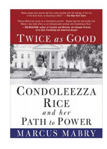 Twice As Good Condoleezza Rice And Her Path To Power  (PB) By: Marcus Mabry