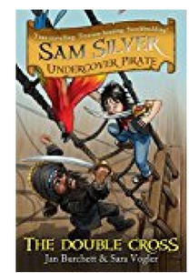 The Double-cross: Sam Silver: Undercover Pirate 6 (PB) By: Jan Burchett