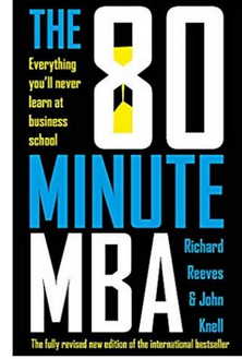 The 80 Minute MBA: Everything You'll Never Learn at Business School (PB)  By: Richard Reeves