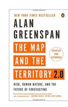 The Map and the Territory 2.0 RiskHuman Natureand the Future of Forecasting  (PB) By: Alan Greenspan
