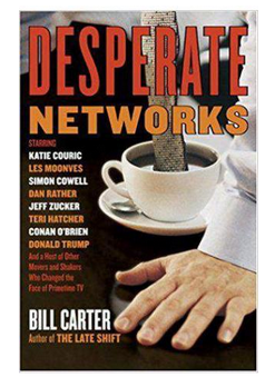 Desperate Networks  (PB) By: Bill Carter