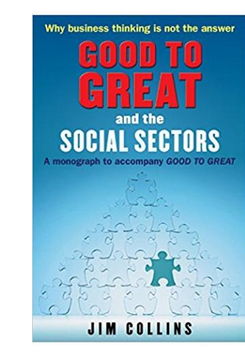 Good to Great and the Social Sectors: A Monograph to Accompany Good to Great  (PB) By: Jim Collins