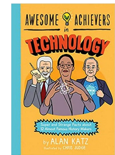 Awesome Achievers in Technology: Super and Strange Facts about 12 Almost Famous History Makers - Paperback By: Alan Katz