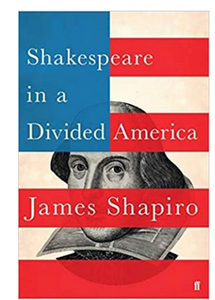 Shakespeare in a Divided America - (HB) By: James Shapiro