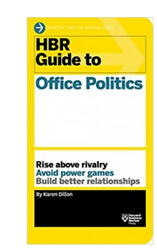 HBR Guide to Office Politics (HBR Guide Series)  (PB) By: Karen Dillon