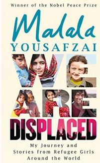We Are Displaced: My Journey and Stories from Refugee Girls Around the World (PB) By: Malala Yousafzai