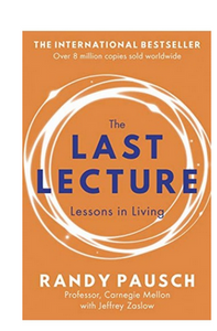 The Last Lecture (PB) By: Randy Pausch