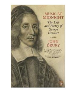 Music at Midnight: The Life and Poetry of George Herbert  (PB) By: John Drury