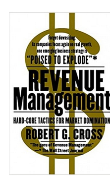 Revenue Management: Hard-Core Tactics for Market Domination  (PB) By: Robert G Cross