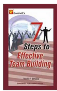 7 Steps to Effective Team Building  (PB) By: Prem P. Bhalla