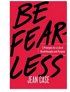 Be Fearless: 5 Principles for a Life of Breakthroughs and Purpose  (PB) By: Jean Case