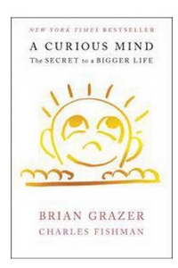 A Curious Mind The Secret to a Bigger Life (PB)  By: Brian Grazer