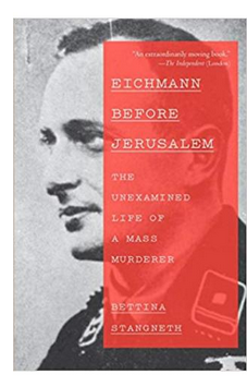 Eichmann Before Jerusalem: The Unexamined Life of a Mass Murderer (PB)  By: Bettina Stangneth