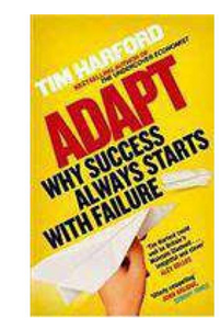 Adapt Why Success Always Starts with Failure (PB) By: Tim Harford