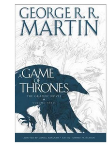 A Game of Thrones Graphic Novel Volume Three  (PB) By: George R.R. Martin